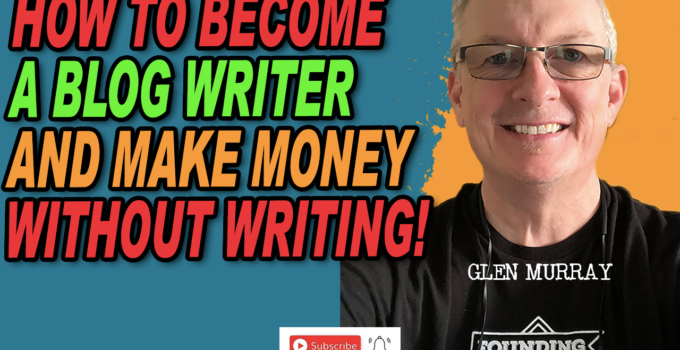 How To Become A Blog Writer