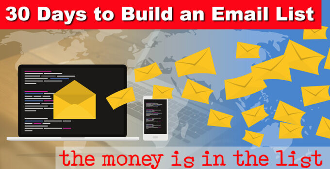 30 Days to Build an Email List - Bigger and More Profitable