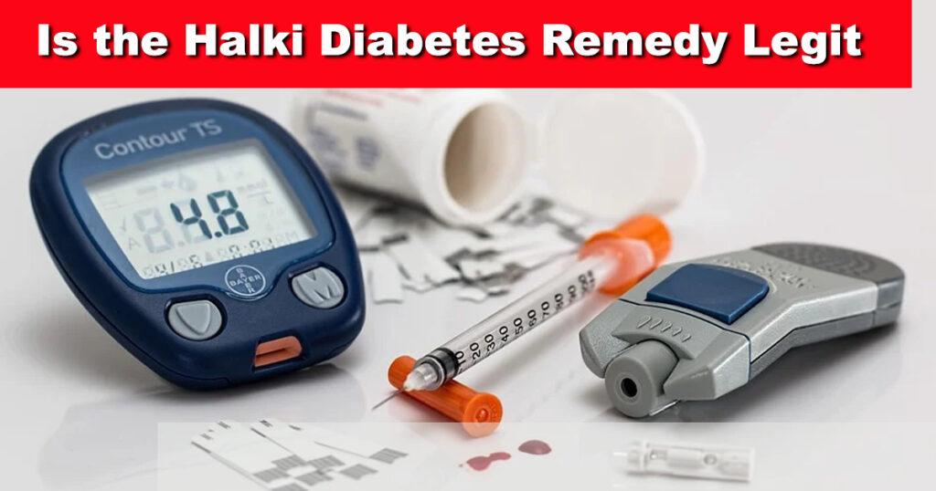 Is the Halki Diabetes Remedy Legit - Halki Diabetes Remedy Review